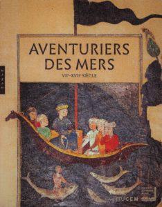 Fig. 5 : première de couverture du catalogue de l'exposition Aventuriers des mers, VII<sup>e</sup>-XVII<sup>e</sup> siècle. De Sindbad à Marco Polo, Méditerranée-Océan Indien (Gille & Massot 2016) ; l'illustration est issue d'une miniature du Sefer Nâmeh, le récit de voyage de Nâsir Khusraw (encre, gouache et or sur papier, 1450-1500, Inde, Londres, collection Bashir Mohamed).